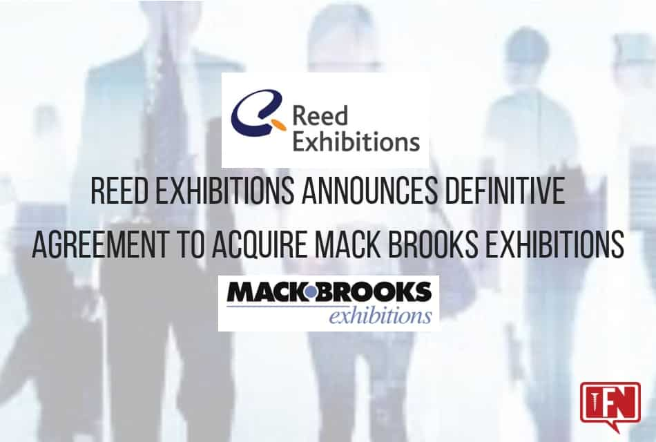 Reed Exhibitions Announces Definitive Agreement to Acquire Mack Brooks Exhibitions