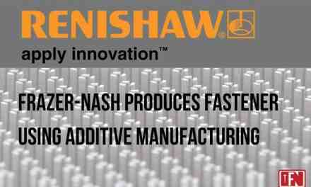 Frazer-Nash Produces Fastener Using Additive Manufacturing