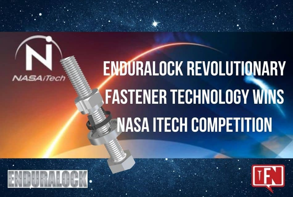 Enduralock Revolutionary Fastener Technology Wins NASA iTech Competition