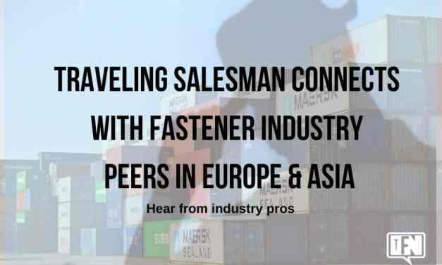 Traveling Salesman Connects With Fastener Industry Peers in Europe & Asia