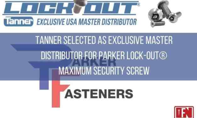 Tanner Selected as Exclusive Master Distributor for Parker Lock-Out® Maximum Security Screw