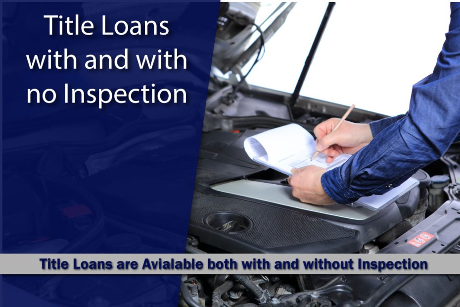 Title Loans without Inspection