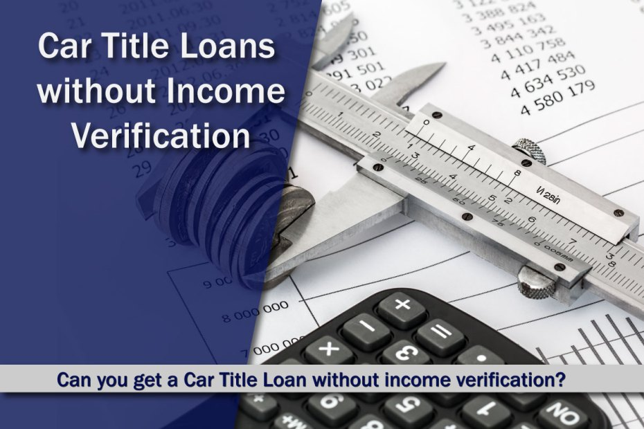 Title Loan with no Income Verification