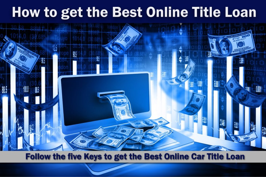 How to get the Best Online Title Loan