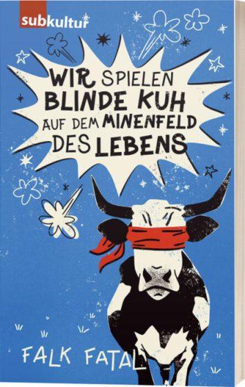Falk Fatal - Wir spielen Blinde Kuh auf dem Minenfeld des Lebens