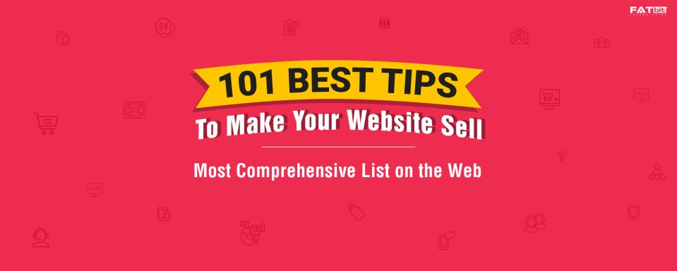 101 Actionable Best Tips: How To Make Your Website Sell