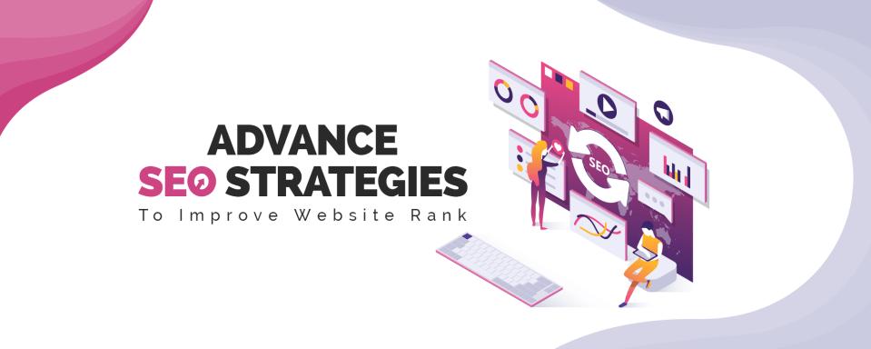 10 Advanced SEO Strategies to Improve Website Rank