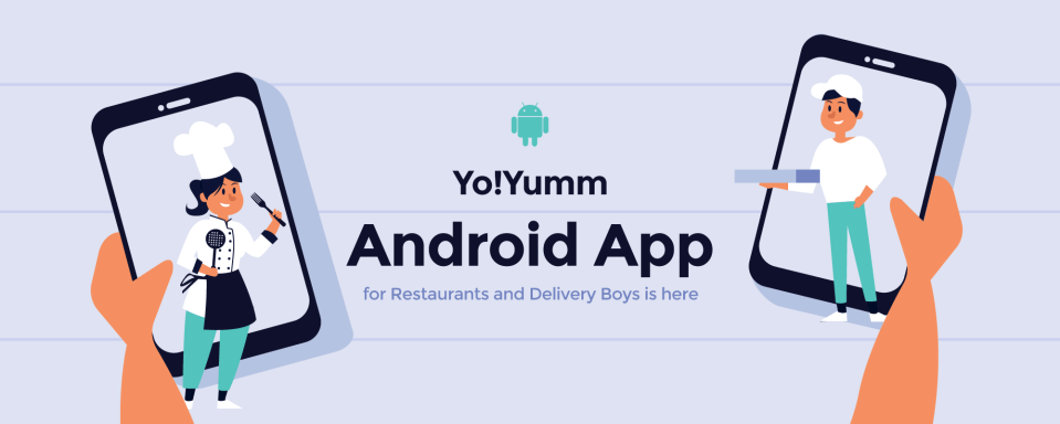YoYumm Now Comes with Mobile Apps for Restaurants & Delivery Boys
