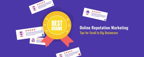 Reputation Marketing Tips For Small & Local Businesses, Professionals, Big Brands