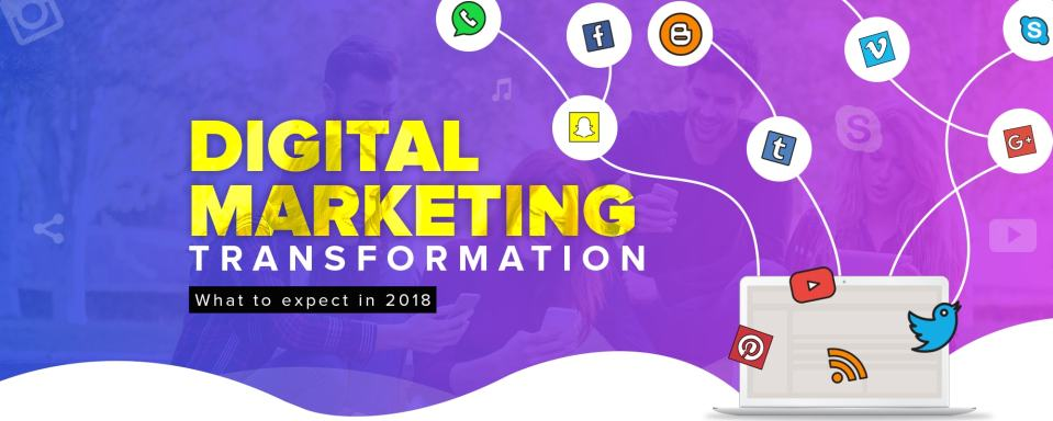 How Digital Marketing Landscape Transformed in 2017 & What to Expect in 2018