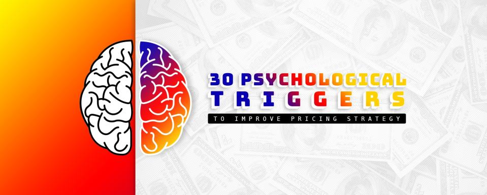 30 Psychological Triggers To Keep In Mind While Pricing Your Product