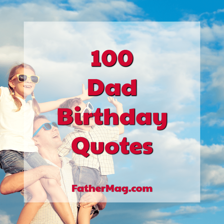100 dad birthday quotes