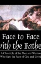 Face to Face with the Father