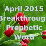 april-breakthrough-prophetic-word