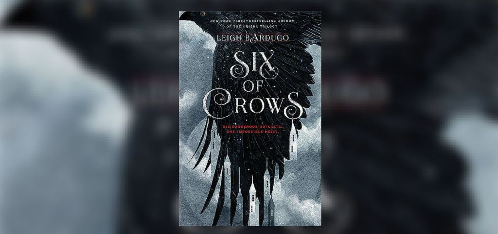 Featured Image Six Of Crows 1024x482, Fatos Desconhecidos