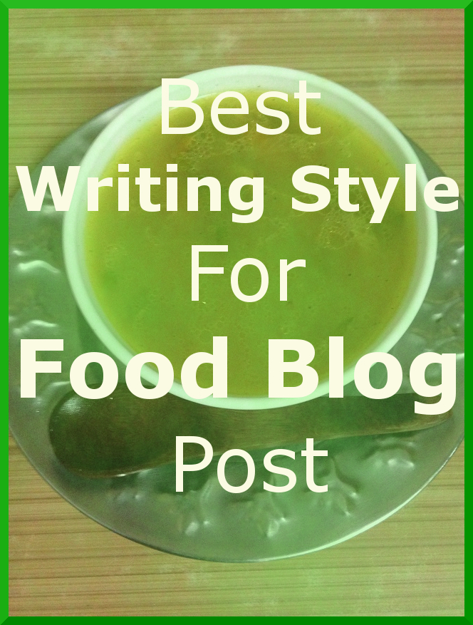 best writing style for food blog post