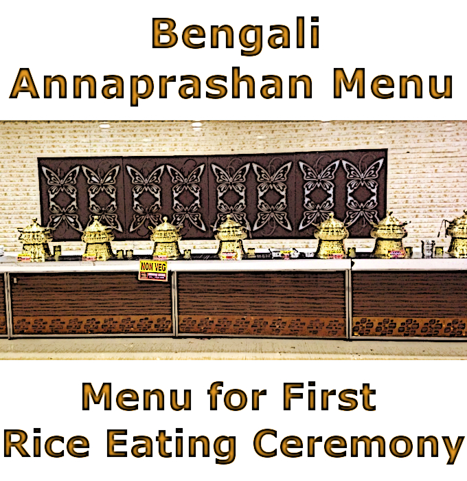 Bengali annaprashan menu list - (First rice eating ceremony)