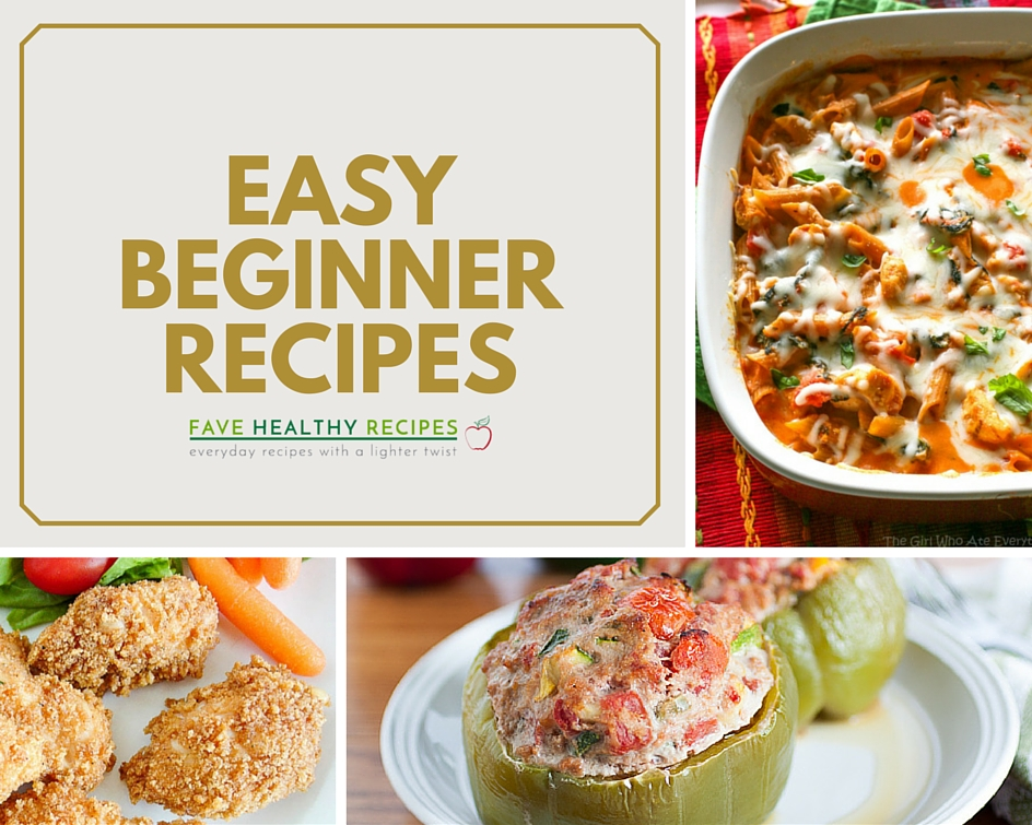 31 Easy Cooking Recipes for Beginners | FaveHealthyRecipes.com