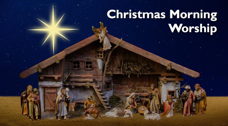 Christmas Morning Worship 2019
