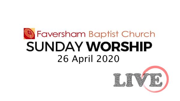 Sunday Worship 26 April 2020