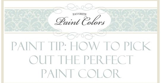 How to Pick Out the Perfect Paint Color {Paint Tips}