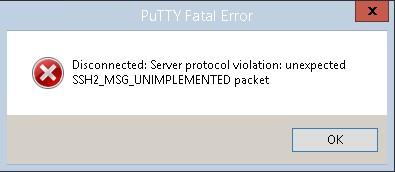 Cara Mengatasi Putty SSH2_MSG_UNIMPLEMENTED packet error