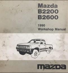 1990 mazda b2200 amp b2600i pickuptruck repair manual original [ 1051 x 1000 Pixel ]