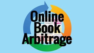 The First Year Of Online Book Arbitrage: My Top 3 Secrets