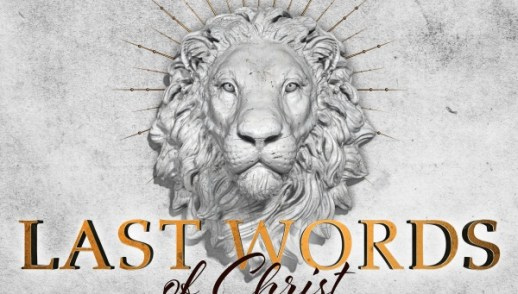 Last Words of Christ from the Cross - Words of Trust