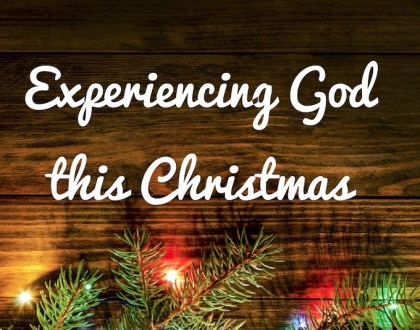 Experiencing God this Christmas Week 2