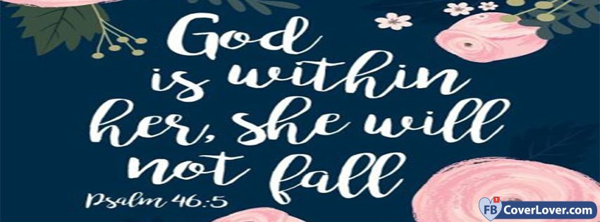 God Is Within Her She Will Not Fall Wallpaper God Is Within Her Religion Christian Facebook Cover