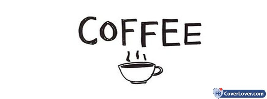 Hot Coffee Funny And Cool Facebook Cover Maker