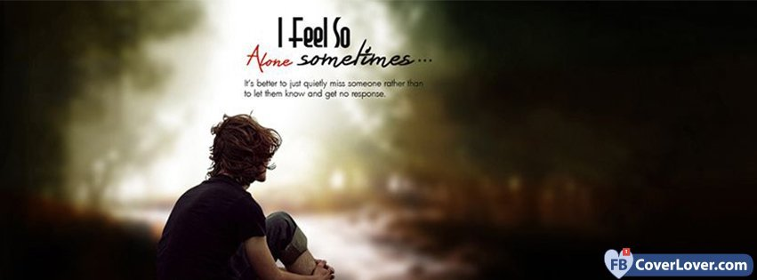 Alone Boy Wallpaper With Quotes I Feel Alone Sometimes Emo And Goth Facebook Cover Maker