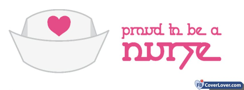 Proud To Be A Nurse Funny And Cool Facebook Cover Maker Fbcoverlovercom