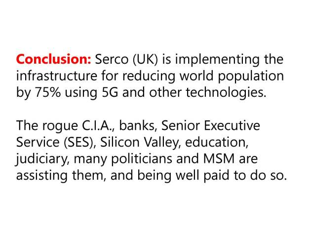 Conclusion: The SES Deep State shadow government eugenics plan has assigned Serco the task of murdering 75% of the world population and then cleaning up the mess.