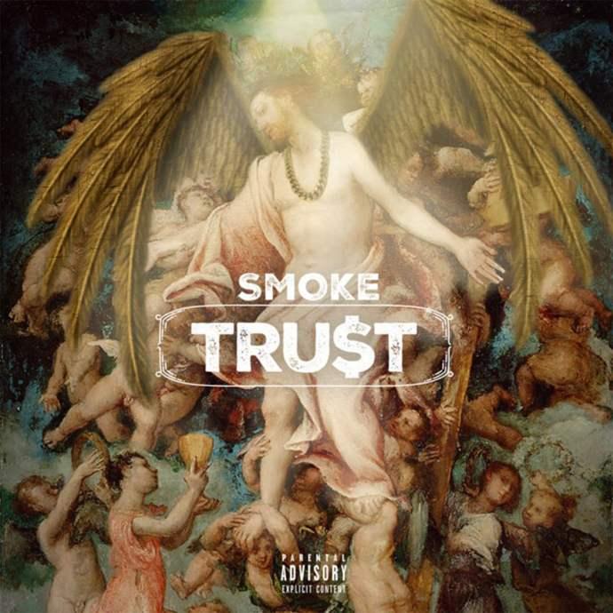Smoke, Trust, Tru$t