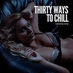 Thirty Ways To Chill, Vol. 1