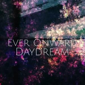 Ever Onward - Daydream