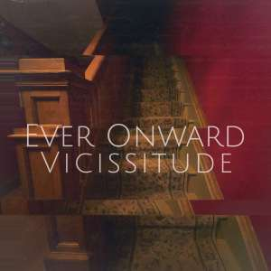 Ever Onward - Vicisstude