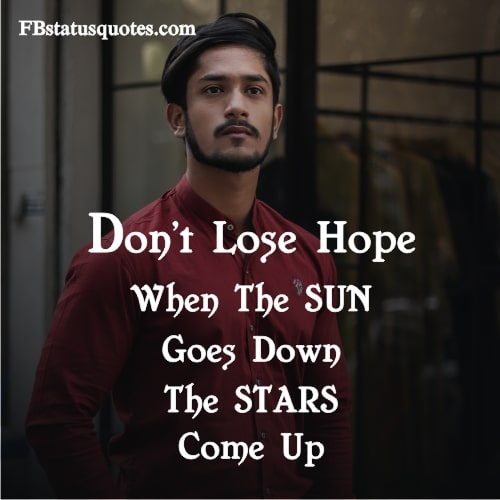 Don't Lose Hope. When The SUN Goes Down