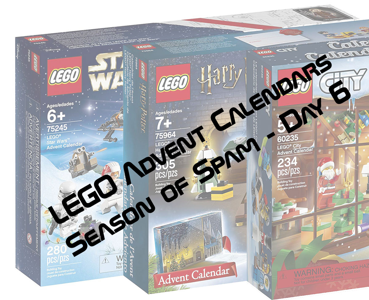 LEGO Advent Calendars Season of Spam - Day 6 - FBTB