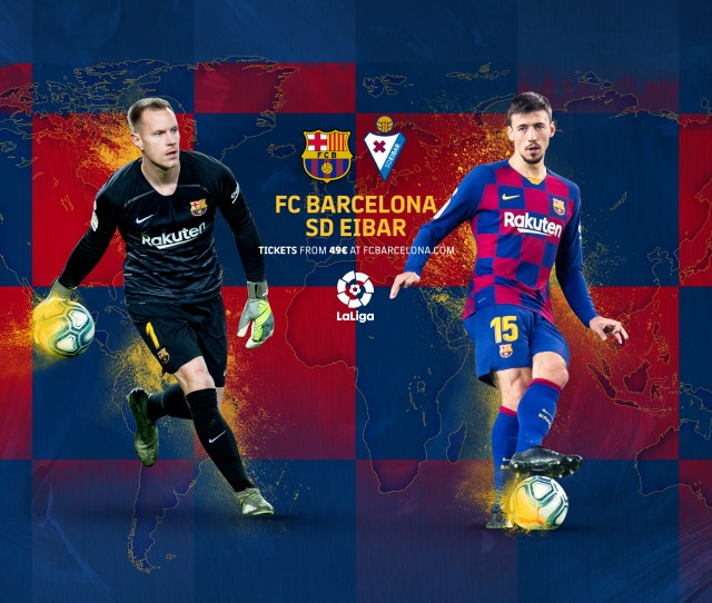 When And Where To Watch Barca V Eibar