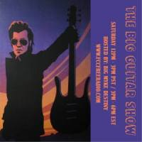 The Big Guitar Show - Saturday 01/25/2020  12-3pm pst / 3pm-6pm est Studio 1A