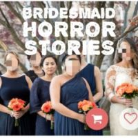 Bridesmaid Horror Stories - March 22, 2018