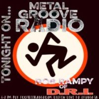 METAL GROOVE RADIO #179 - D.R.I. DRUMMER ROB RAMPY - DIRTY ROTTEN IMBICILES - 10.7.18