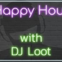 Happy Hour With DJ Loot - 8/7/19 - Top Shelf Connected