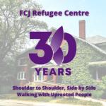 FCJ Refugee Centre 30th Anniversary Open House