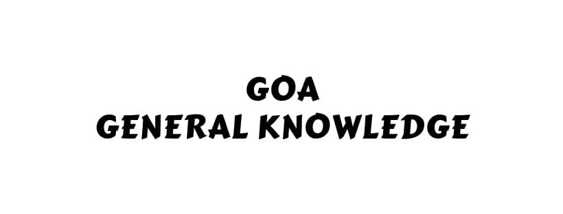 Goa General Knowledge