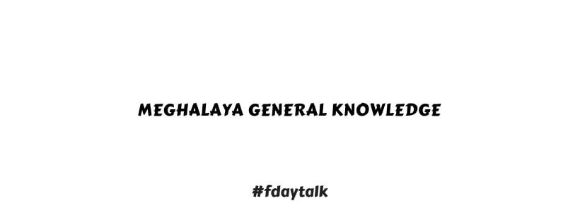 Meghalaya General Knowledge