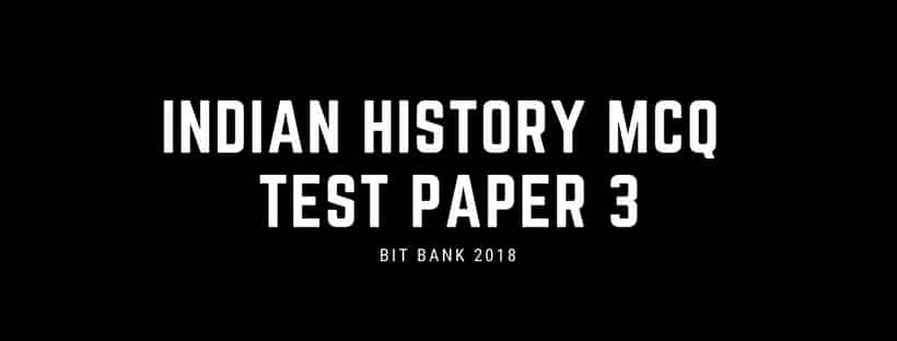 Indian history objective questions for competitive exams   Test Paper 3